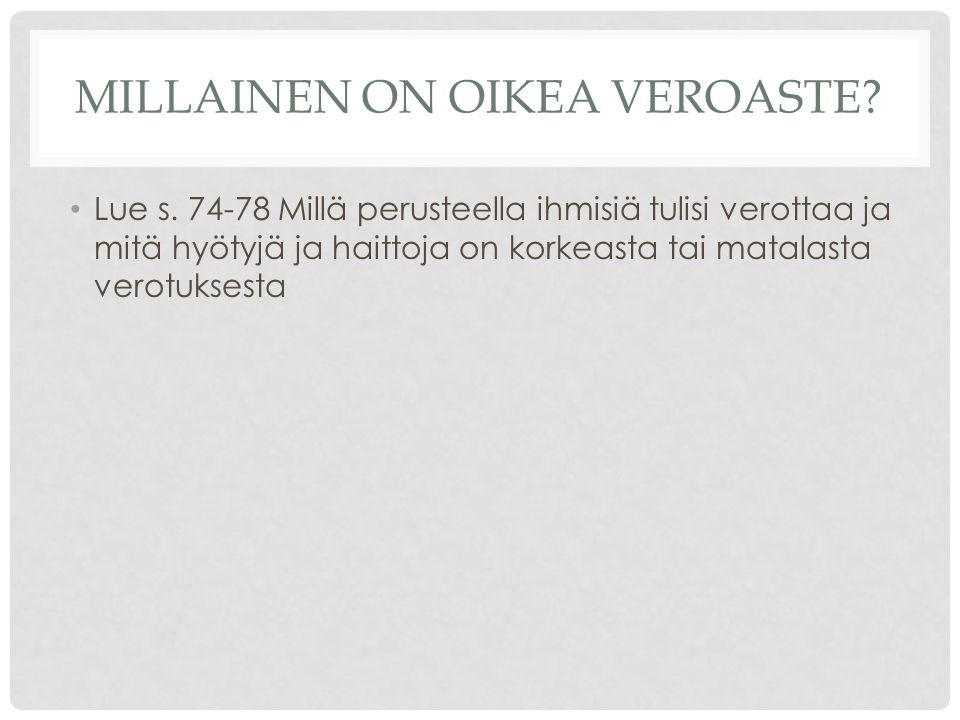 MILLAINEN ON OIKEA VEROASTE. Lue s.