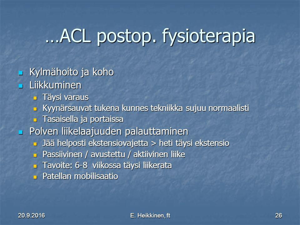 20.9.2016E. Heikkinen, ft26 …ACL postop.