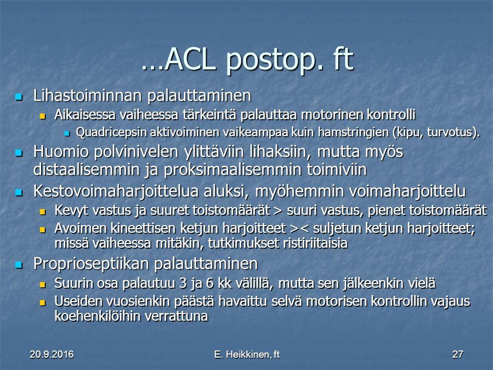 20.9.2016E. Heikkinen, ft27 …ACL postop.