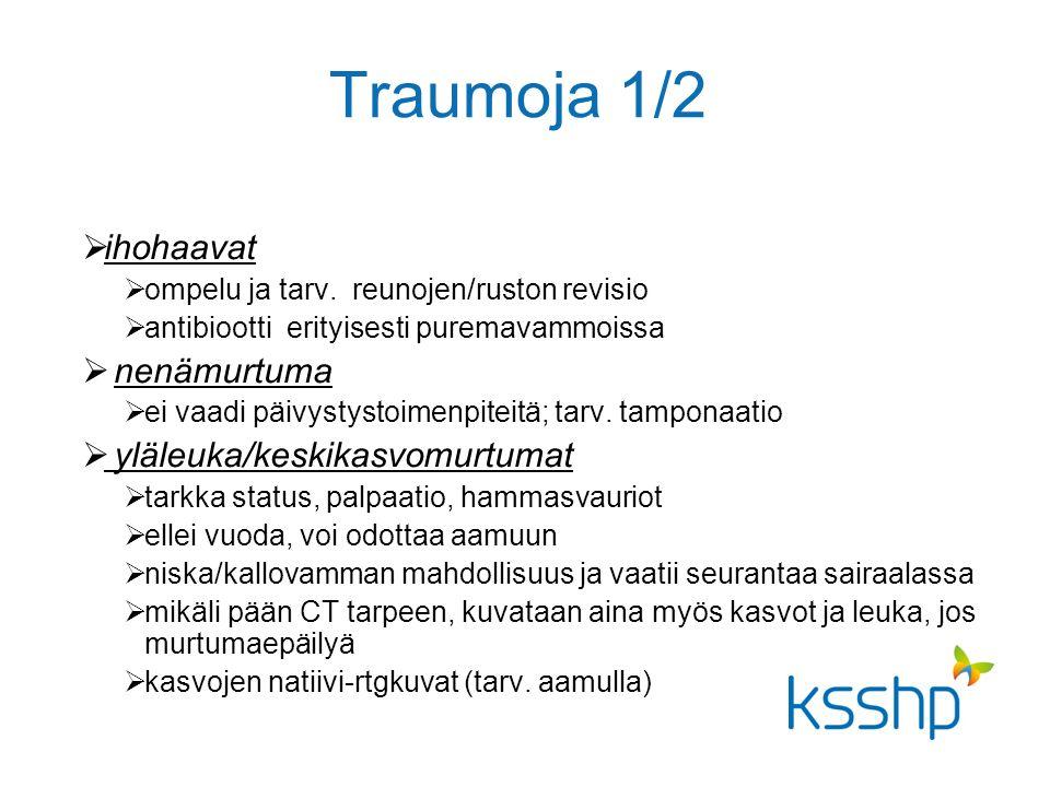 Traumoja 1/2  ihohaavat  ompelu ja tarv.