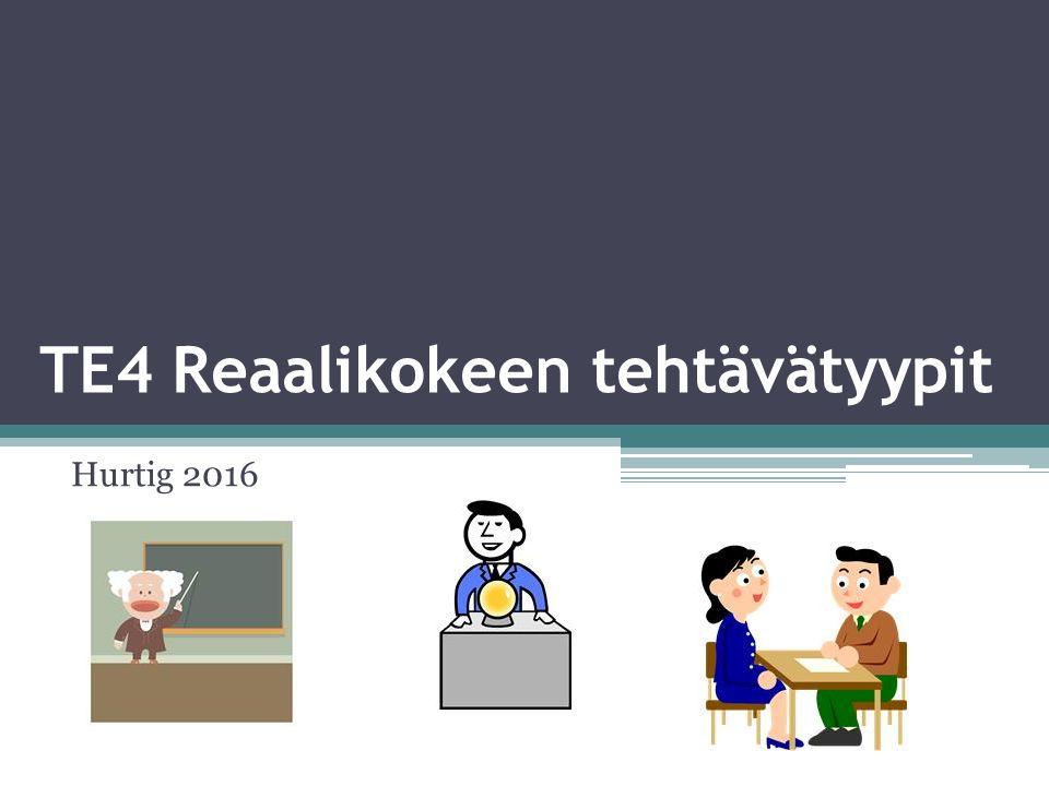 TE4 Reaalikokeen tehtävätyypit Hurtig 2016