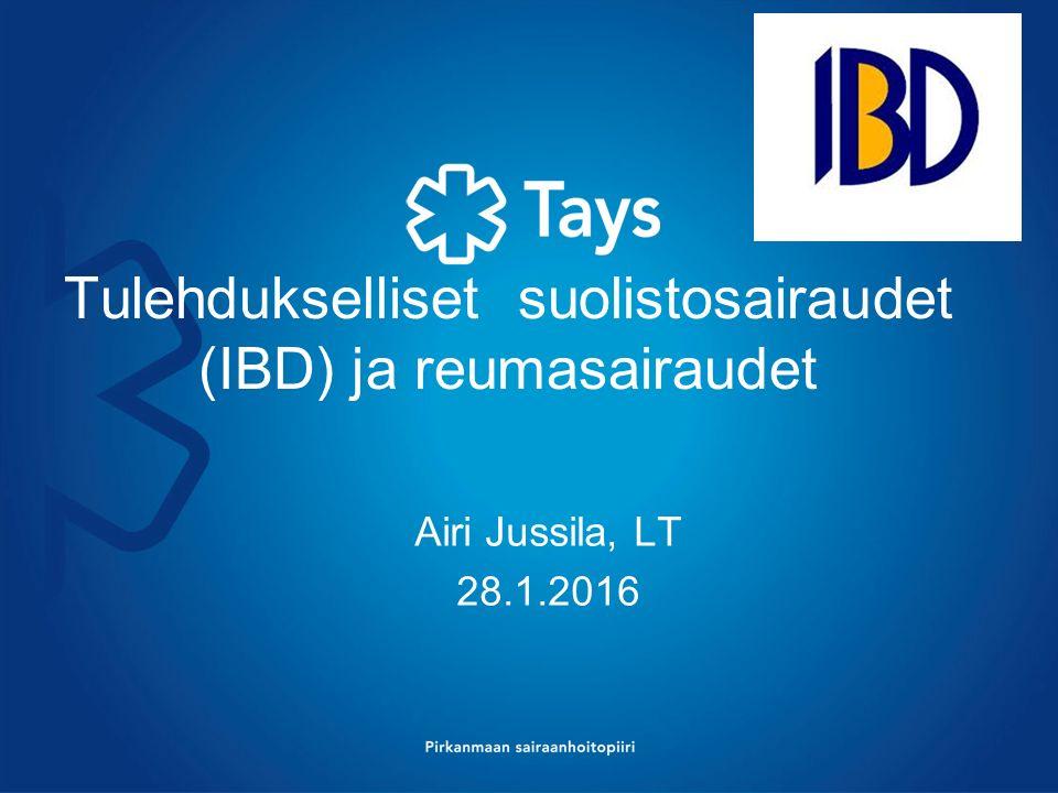Tulehdukselliset suolistosairaudet (IBD) ja reumasairaudet Airi Jussila, LT 28.1.2016