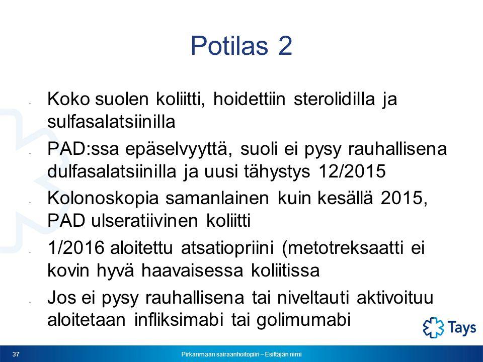 Pirkanmaan sairaanhoitopiiri – Esittäjän nimi 37 Potilas 2 Koko suolen koliitti, hoidettiin sterolidilla ja sulfasalatsiinilla PAD:ssa epäselvyyttä, suoli ei pysy rauhallisena dulfasalatsiinilla ja uusi tähystys 12/2015 Kolonoskopia samanlainen kuin kesällä 2015, PAD ulseratiivinen koliitti 1/2016 aloitettu atsatiopriini (metotreksaatti ei kovin hyvä haavaisessa koliitissa Jos ei pysy rauhallisena tai niveltauti aktivoituu aloitetaan infliksimabi tai golimumabi