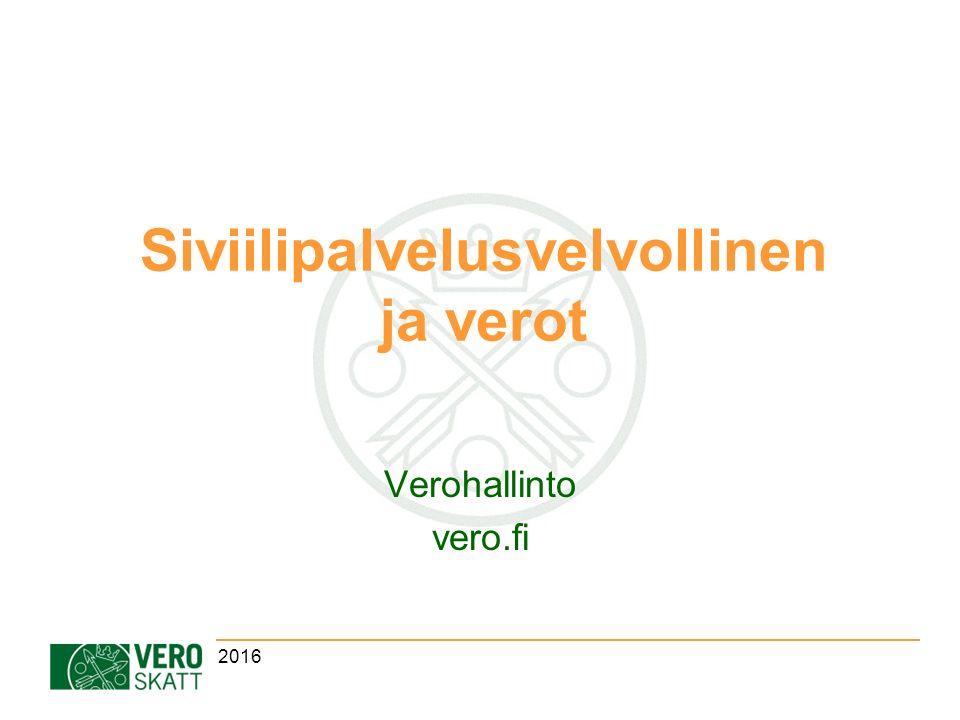 Siviilipalvelusvelvollinen ja verot Verohallinto vero.fi 2016