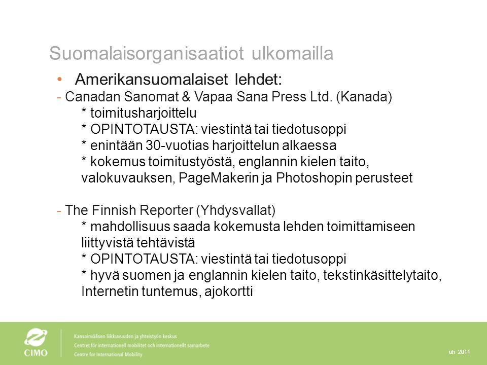uh 2011 Suomalaisorganisaatiot ulkomailla Amerikansuomalaiset lehdet: - Canadan Sanomat & Vapaa Sana Press Ltd.