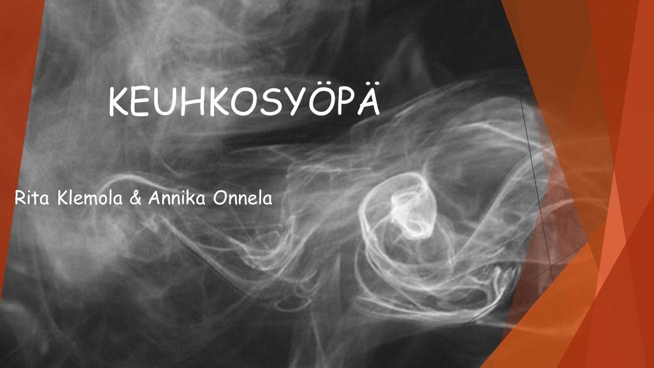 KEUHKOSYÖPÄ Rita Klemola & Annika Onnela