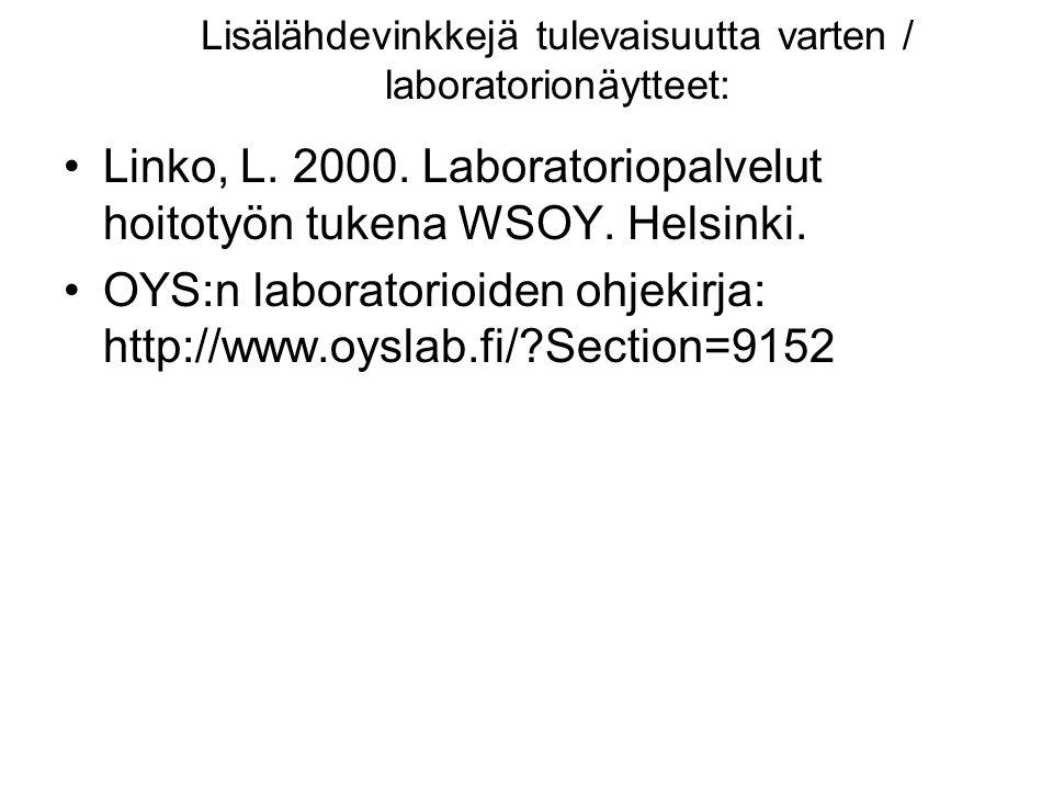 Lisälähdevinkkejä tulevaisuutta varten / laboratorionäytteet: Linko, L.
