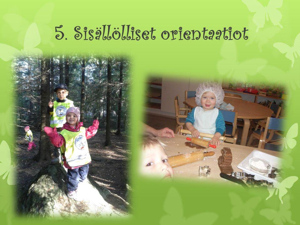 5. Sisällölliset orientaatiot