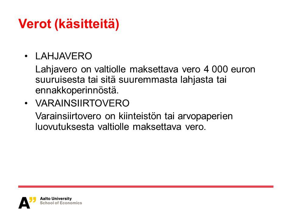 Verot (käsitteitä) LAHJAVERO Lahjavero on valtiolle maksettava vero 4 000 euron suuruisesta tai sitä suuremmasta lahjasta tai ennakkoperinnöstä.