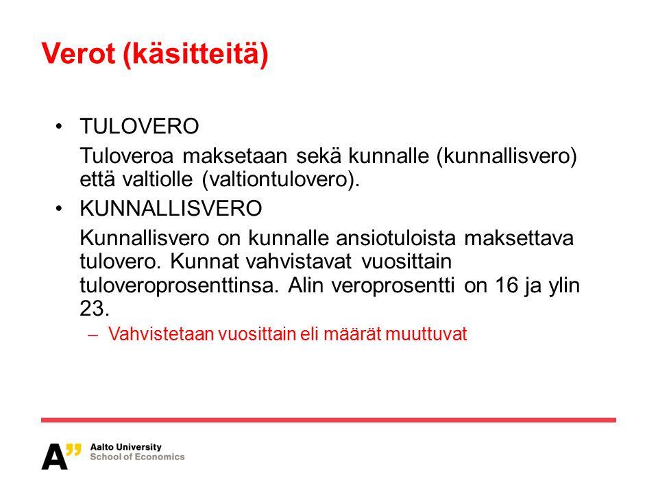 Verot (käsitteitä) TULOVERO Tuloveroa maksetaan sekä kunnalle (kunnallisvero) että valtiolle (valtiontulovero).