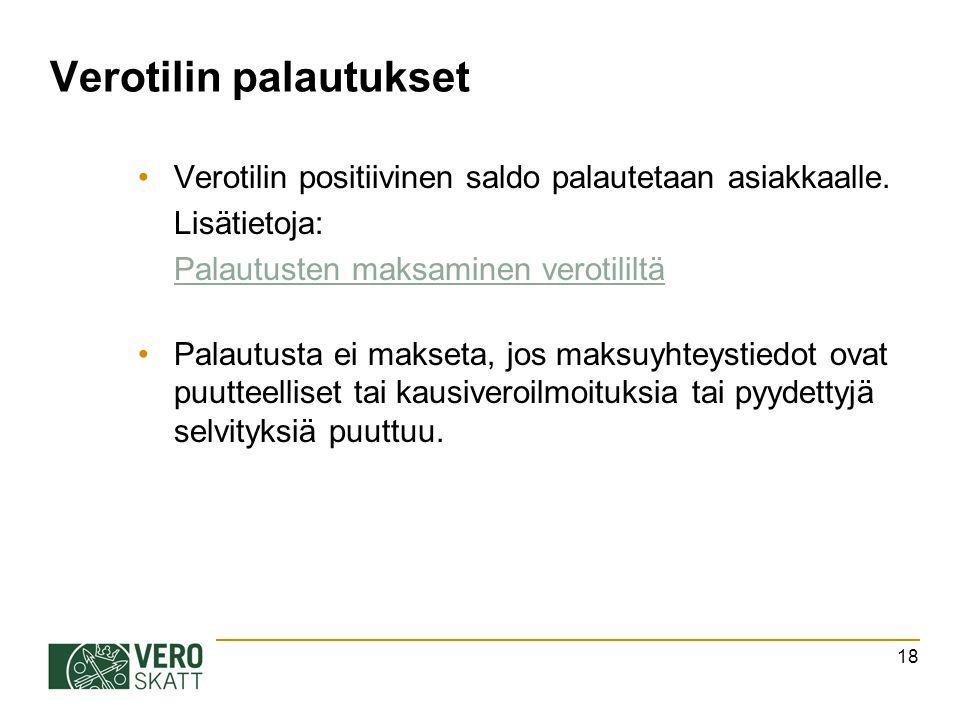 Verotilin palautukset Verotilin positiivinen saldo palautetaan asiakkaalle.