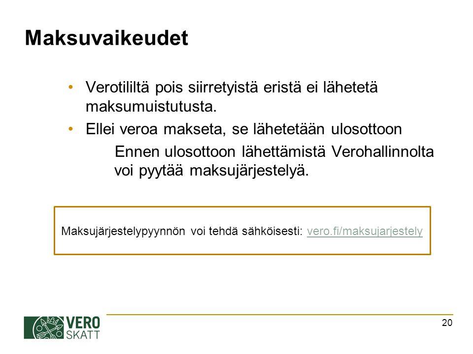 Maksuvaikeudet Verotililtä pois siirretyistä eristä ei lähetetä maksumuistutusta.
