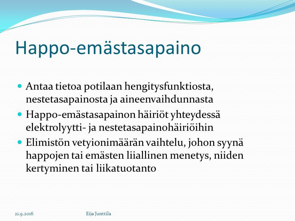 Happo-emästasapaino Antaa tietoa potilaan hengitysfunktiosta, nestetasapainosta ja aineenvaihdunnasta Happo-emästasapainon häiriöt yhteydessä elektrolyytti- ja nestetasapainohäiriöihin Elimistön vetyionimäärän vaihtelu, johon syynä happojen tai emästen liiallinen menetys, niiden kertyminen tai liikatuotanto 21.9.2016Eija Junttila