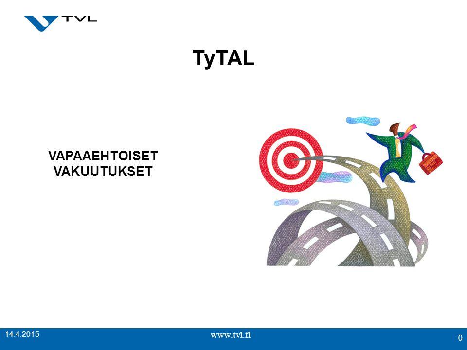 www.tvl.fi 0 14.4.2015 TyTAL VAPAAEHTOISET VAKUUTUKSET