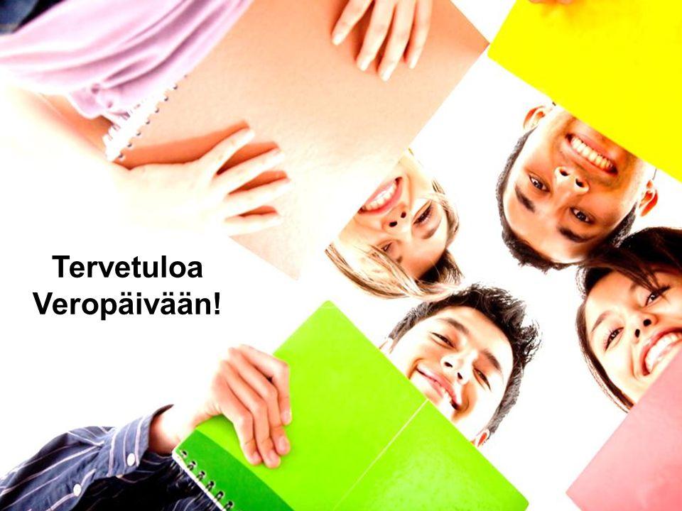 TERVETULOA OPPILAITOSTEN VEROPÄIVÄÄN 2014 Verohallinto Tervetuloa Veropäivään!