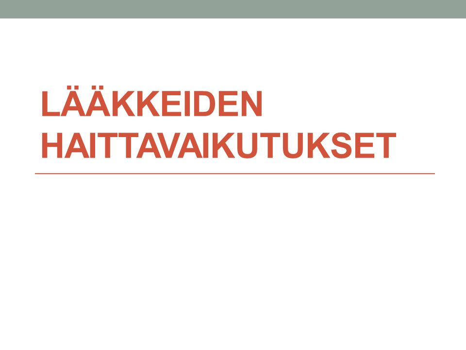 LÄÄKKEIDEN HAITTAVAIKUTUKSET