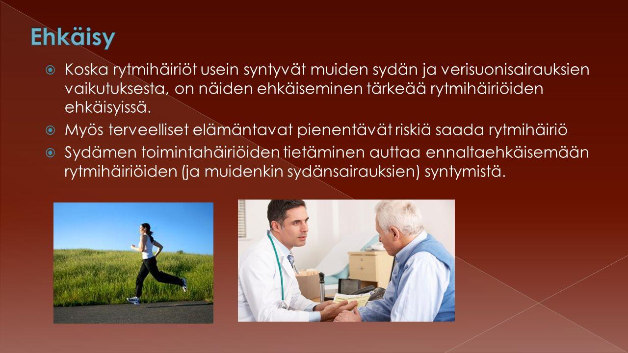  Koska rytmihäiriöt usein syntyvät muiden sydän ja verisuonisairauksien vaikutuksesta, on näiden ehkäiseminen tärkeää rytmihäiriöiden ehkäisyissä.