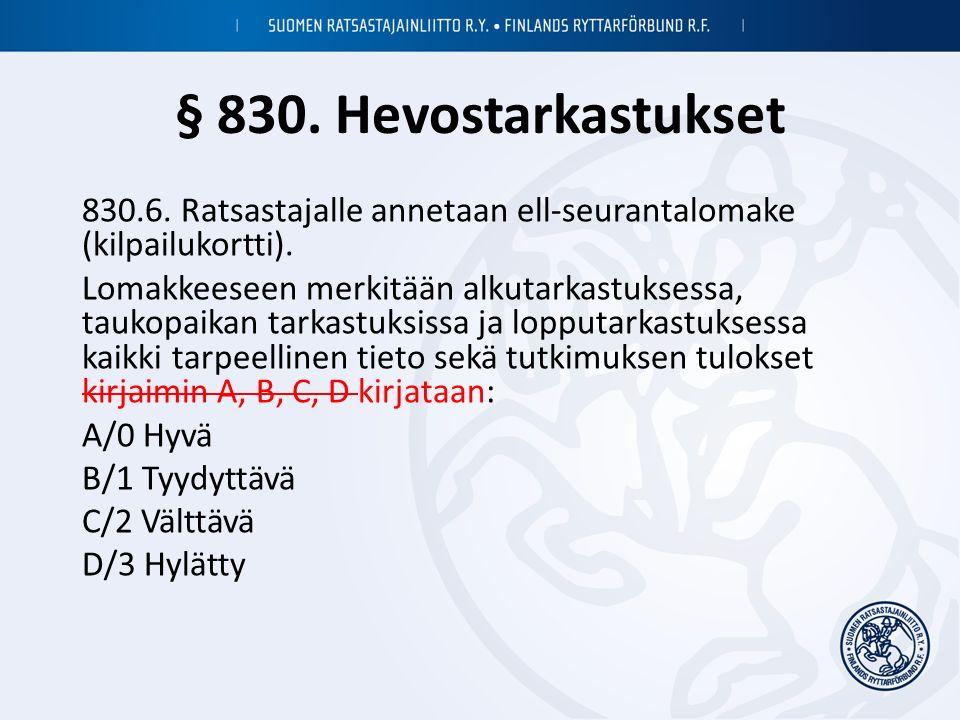 § 830. Hevostarkastukset 830.6. Ratsastajalle annetaan ell-seurantalomake (kilpailukortti).