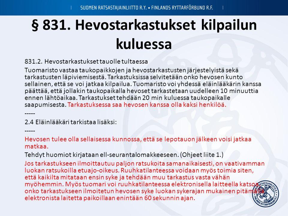 § 831. Hevostarkastukset kilpailun kuluessa 831.2.