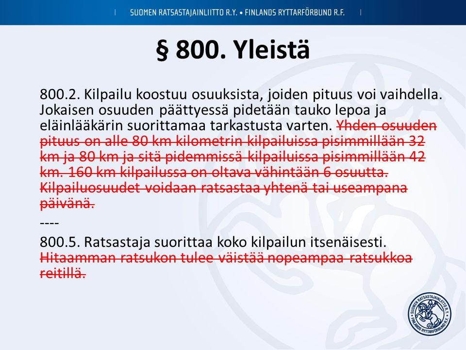 § 800. Yleistä 800.2. Kilpailu koostuu osuuksista, joiden pituus voi vaihdella.