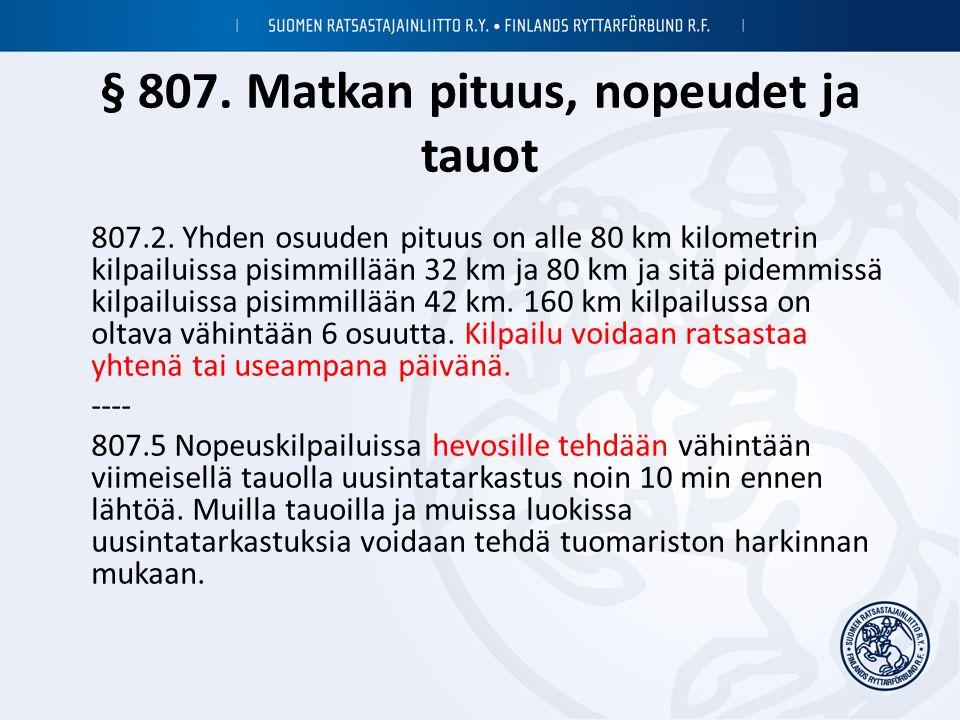 § 807. Matkan pituus, nopeudet ja tauot 807.2.