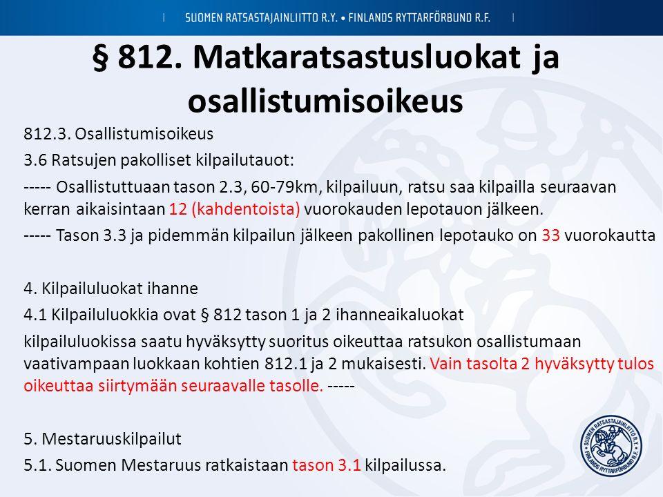 § 812. Matkaratsastusluokat ja osallistumisoikeus 812.3.