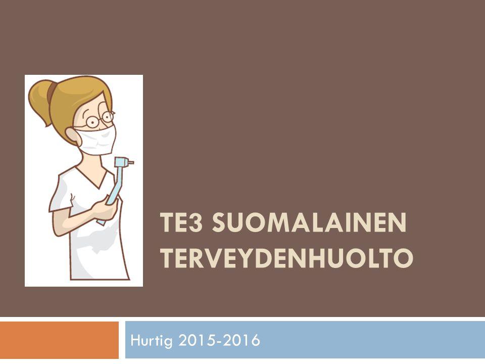 TE3 SUOMALAINEN TERVEYDENHUOLTO Hurtig 2015-2016