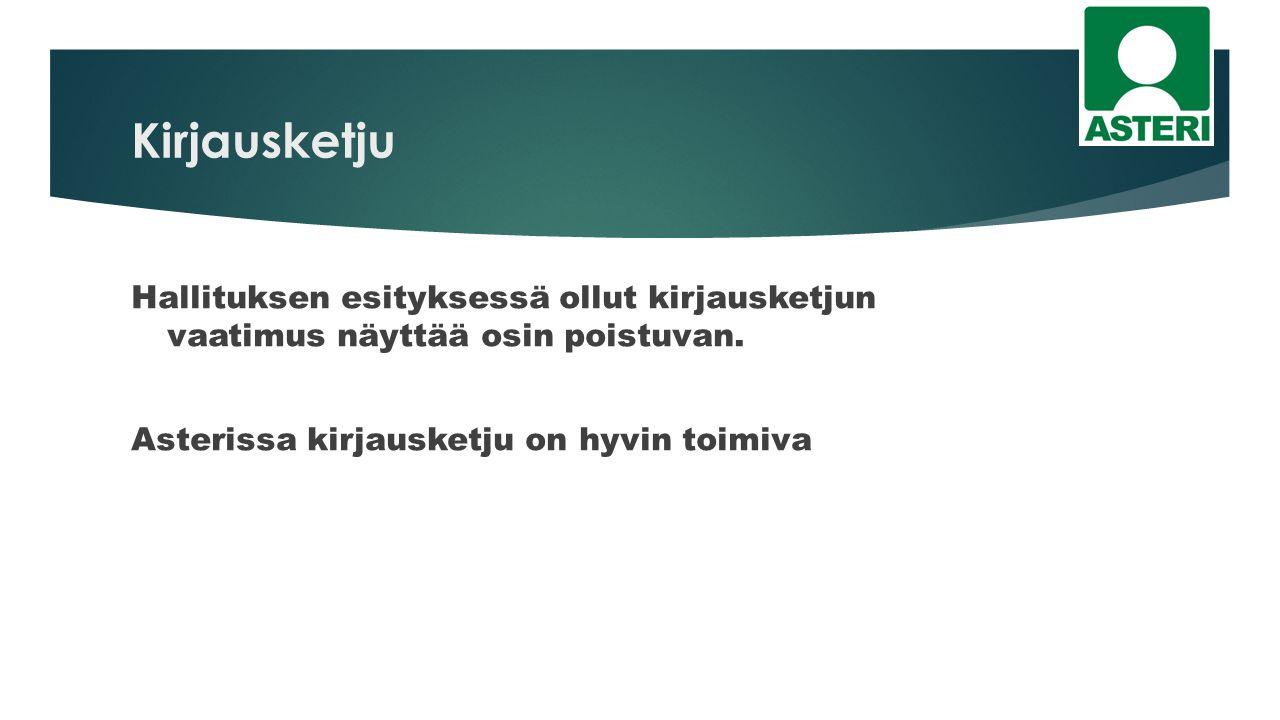Kirjausketju Hallituksen esityksessä ollut kirjausketjun vaatimus näyttää osin poistuvan.