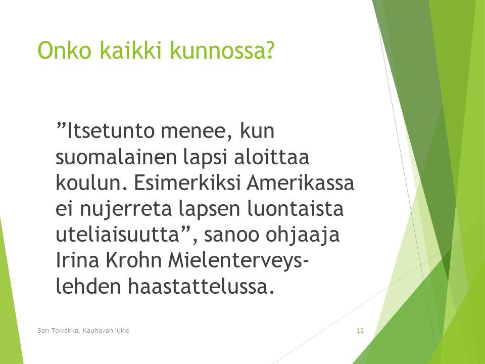 Onko kaikki kunnossa. Itsetunto menee, kun suomalainen lapsi aloittaa koulun.