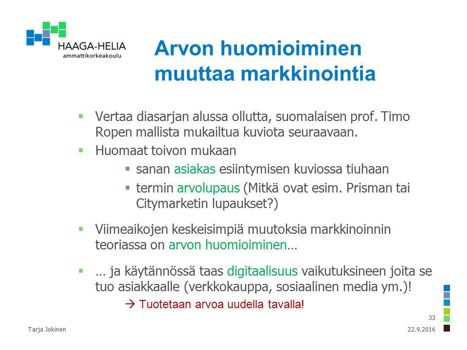 Arvon huomioiminen muuttaa markkinointia  Vertaa diasarjan alussa ollutta, suomalaisen prof.