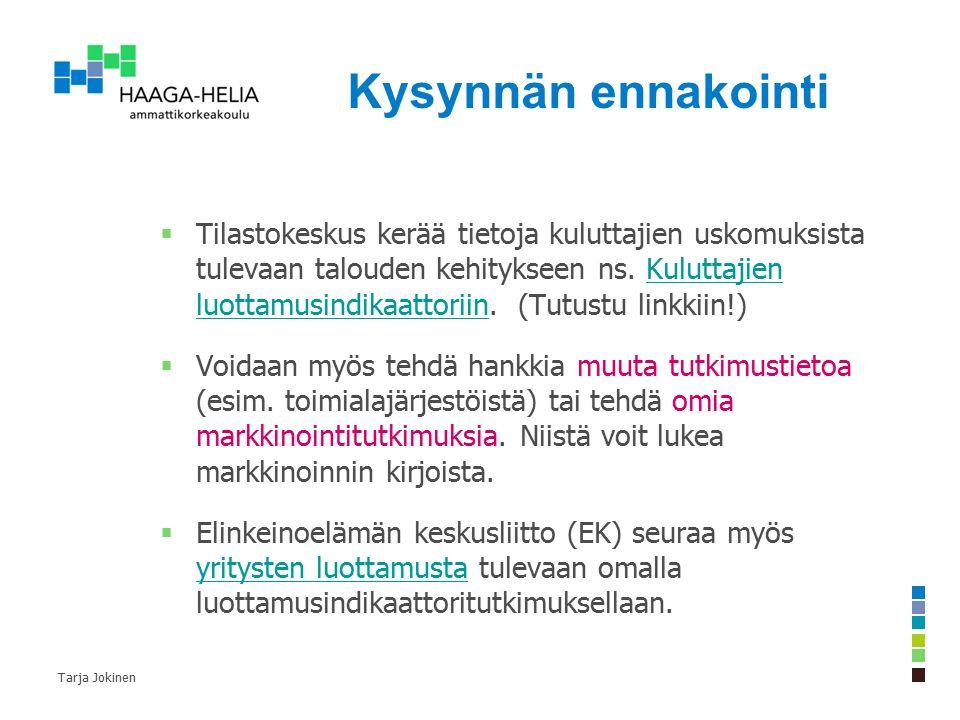 Kysynnän ennakointi  Tilastokeskus kerää tietoja kuluttajien uskomuksista tulevaan talouden kehitykseen ns.