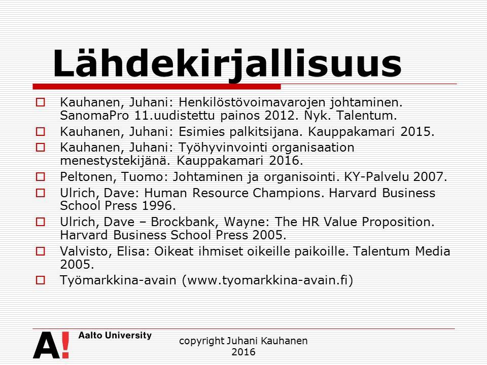 Lähdekirjallisuus  Kauhanen, Juhani: Henkilöstövoimavarojen johtaminen.