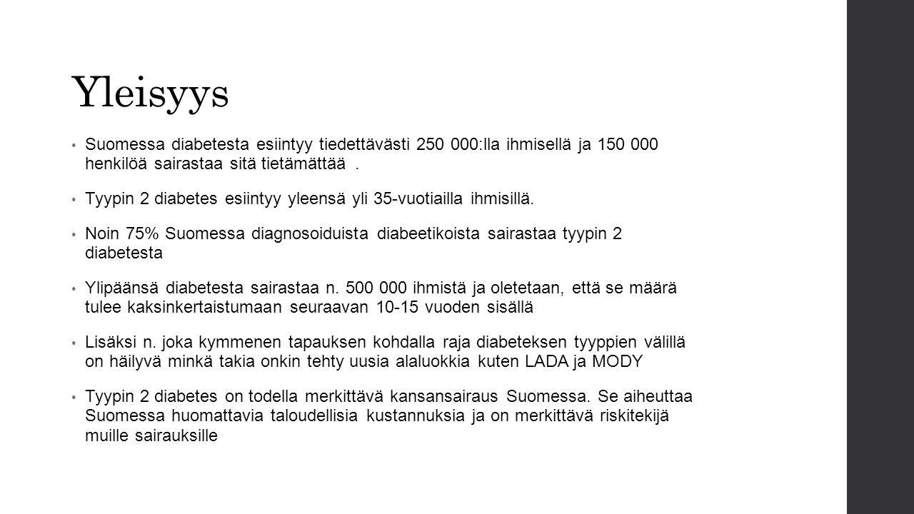 Yleisyys Suomessa diabetesta esiintyy tiedettävästi 250 000:lla ihmisellä ja 150 000 henkilöä sairastaa sitä tietämättään.