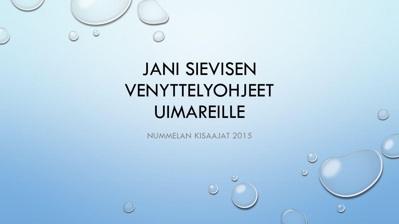 JANI SIEVISEN VENYTTELYOHJEET UIMAREILLE NUMMELAN KISAAJAT 2015