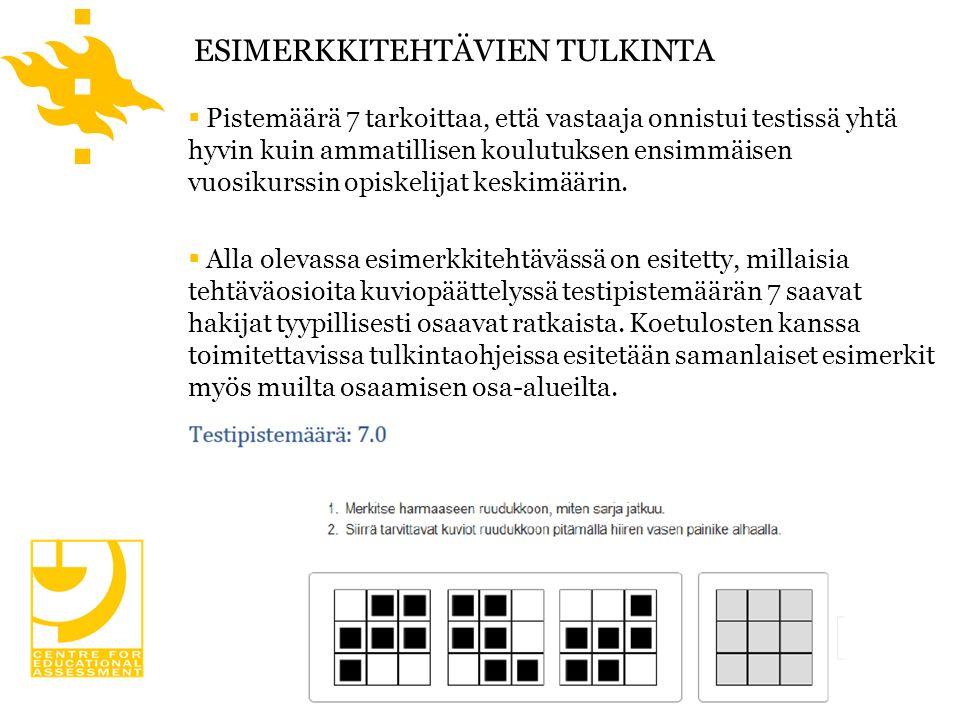 ESIMERKKITEHTÄVIEN TULKINTA  Pistemäärä 7 tarkoittaa, että vastaaja onnistui testissä yhtä hyvin kuin ammatillisen koulutuksen ensimmäisen vuosikurssin opiskelijat keskimäärin.