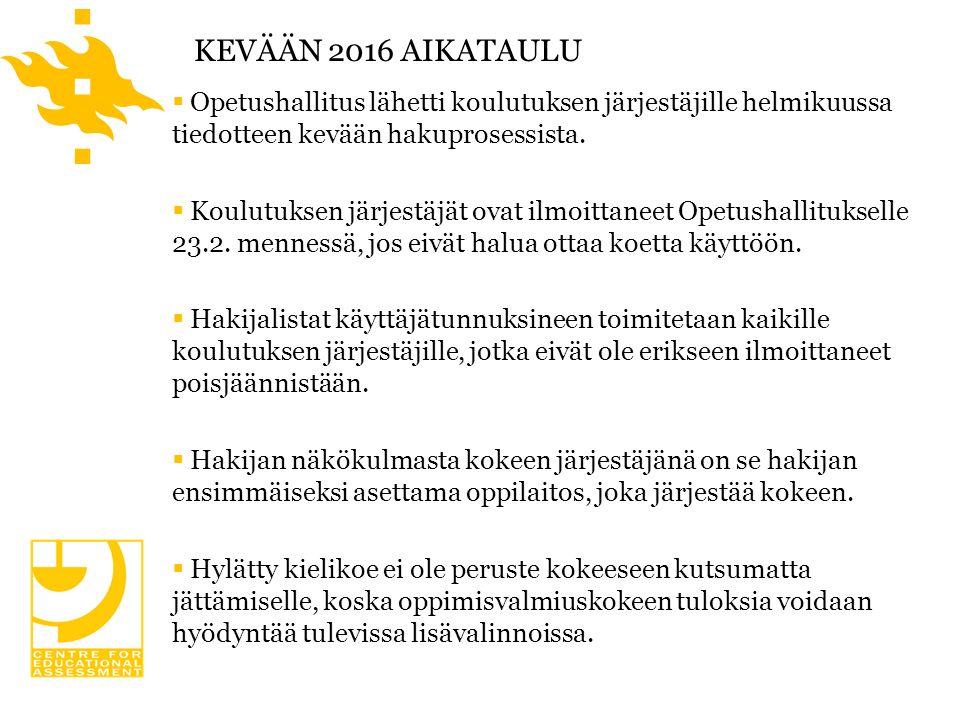 KEVÄÄN 2016 AIKATAULU  Opetushallitus lähetti koulutuksen järjestäjille helmikuussa tiedotteen kevään hakuprosessista.