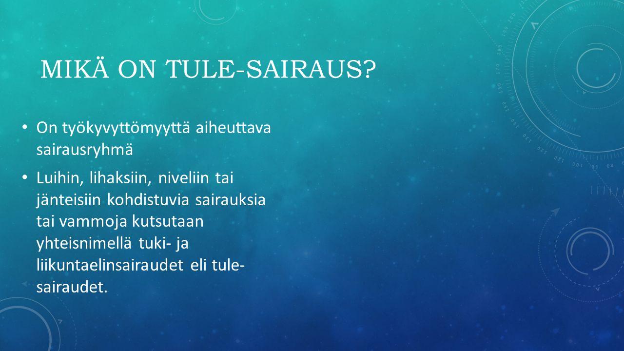 MIKÄ ON TULE-SAIRAUS.