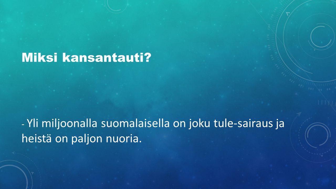 Miksi kansantauti - Yli miljoonalla suomalaisella on joku tule-sairaus ja heistä on paljon nuoria.