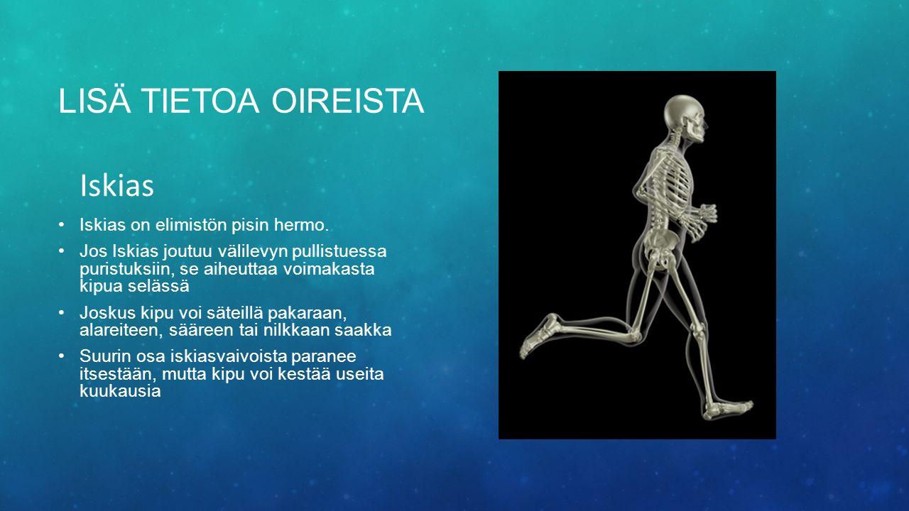 LISÄ TIETOA OIREISTA Iskias Iskias on elimistön pisin hermo.