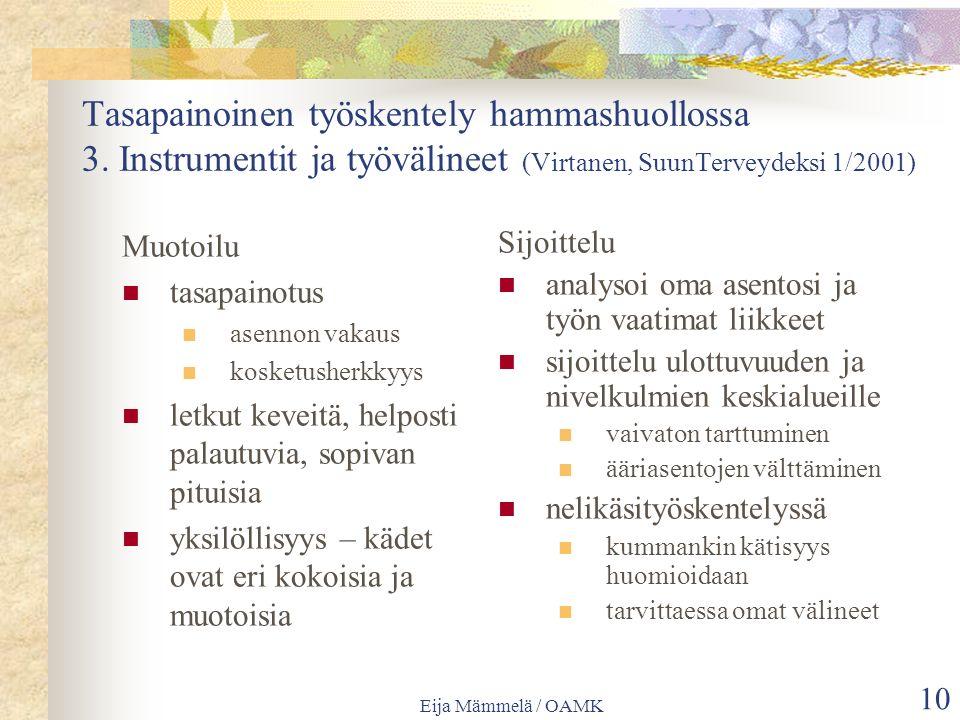 Eija Mämmelä / OAMK 10 Tasapainoinen työskentely hammashuollossa 3.