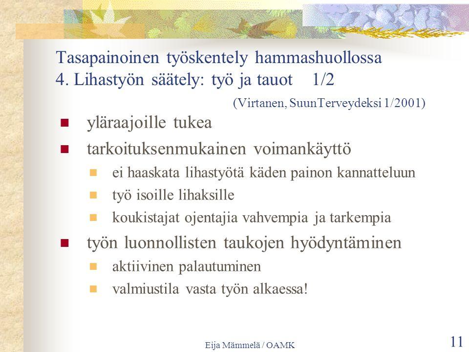 Eija Mämmelä / OAMK 11 Tasapainoinen työskentely hammashuollossa 4.