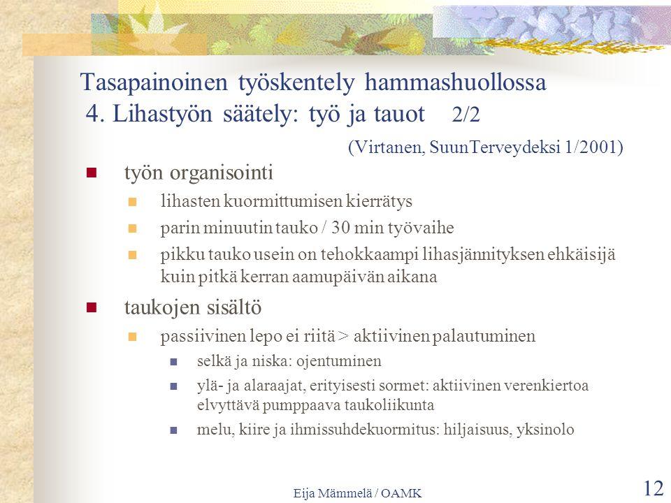 Eija Mämmelä / OAMK 12 Tasapainoinen työskentely hammashuollossa 4.