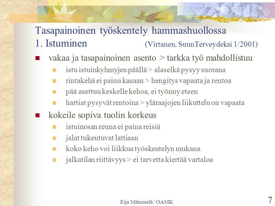 Eija Mämmelä / OAMK 7 Tasapainoinen työskentely hammashuollossa 1.