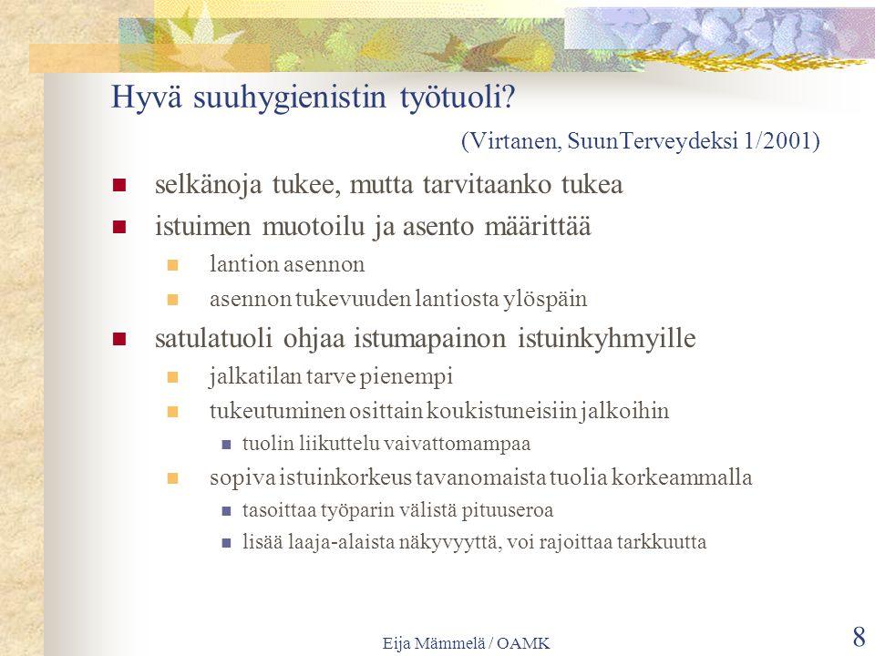 Eija Mämmelä / OAMK 8 Hyvä suuhygienistin työtuoli.