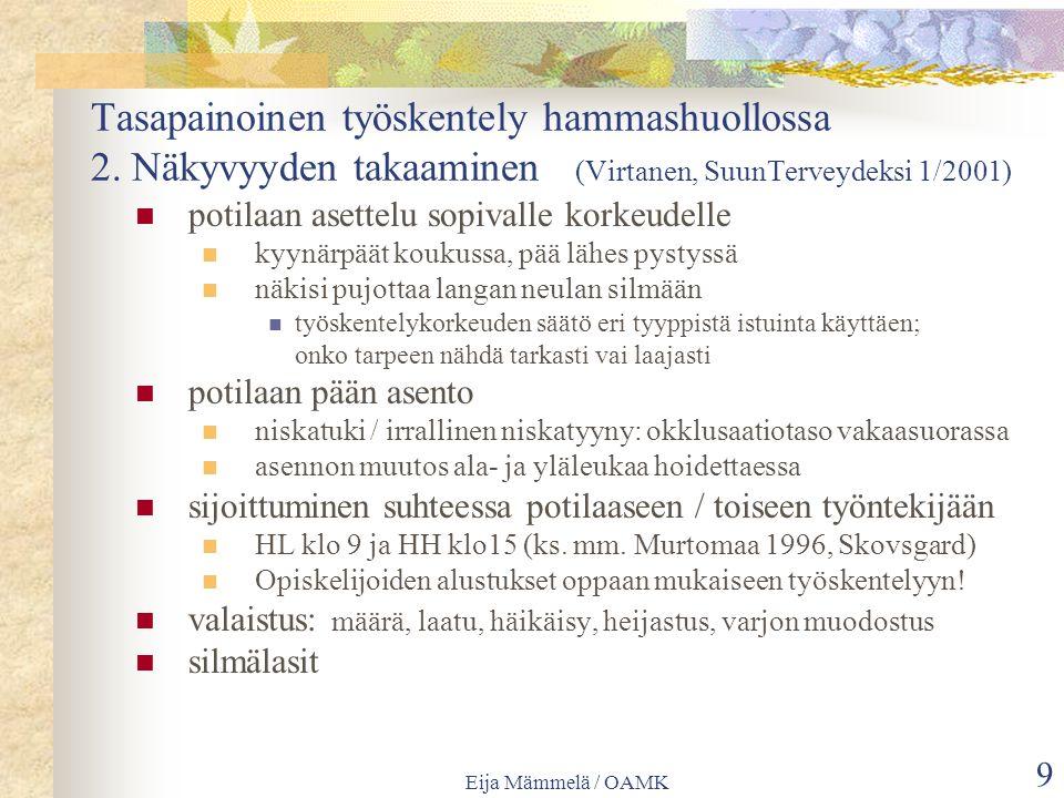 Eija Mämmelä / OAMK 9 Tasapainoinen työskentely hammashuollossa 2.