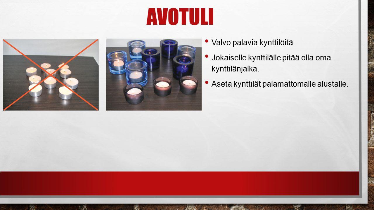 AVOTULI Valvo palavia kynttilöitä. Jokaiselle kynttilälle pitää olla oma kynttilänjalka.