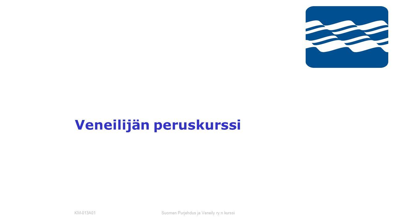Veneilijän peruskurssi KM-013A01 Suomen Purjehdus ja Veneily ry:n kurssi