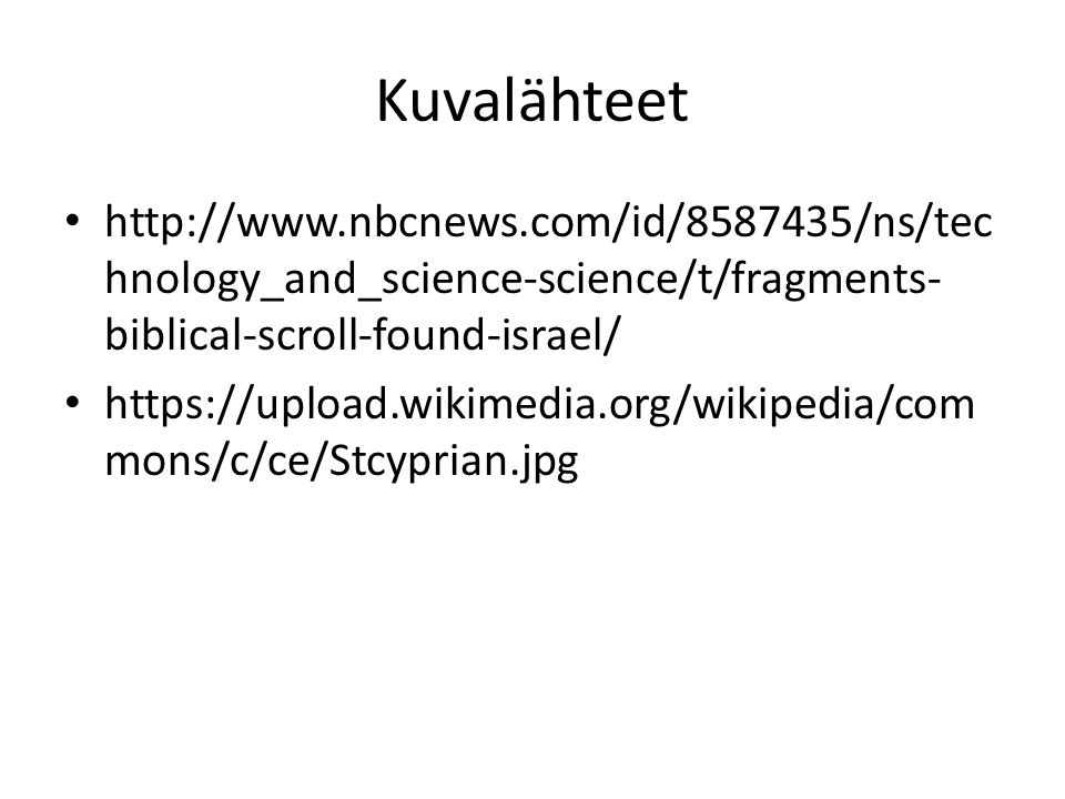 Kuvalähteet   hnology_and_science-science/t/fragments- biblical-scroll-found-israel/   mons/c/ce/Stcyprian.jpg