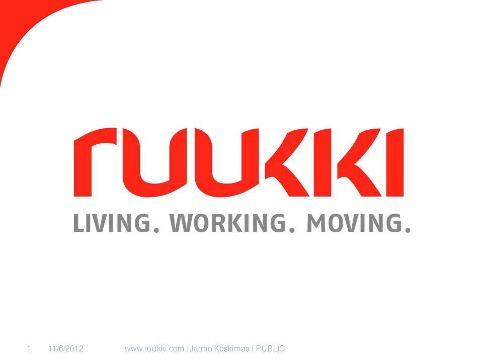 11/6/2012www.ruukki.com | Jarmo Koskimaa | PUBLIC1