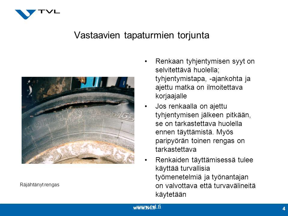 www.tvl.fi 4 Vastaavien tapaturmien torjunta Renkaan tyhjentymisen syyt on selvitettävä huolella; tyhjentymistapa, -ajankohta ja ajettu matka on ilmoitettava korjaajalle Jos renkaalla on ajettu tyhjentymisen jälkeen pitkään, se on tarkastettava huolella ennen täyttämistä.